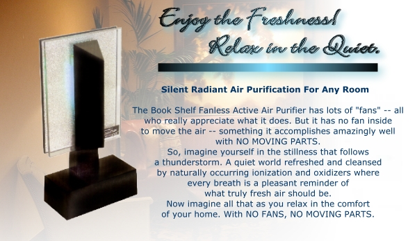 Silent Radiant Active Air Purification. All the freshness of a Summer's rain. All the quiet of a solitary space.